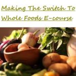 Making the switch to whole foods